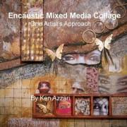 Encaustic Mixed Media Collage by Ken Azzari
