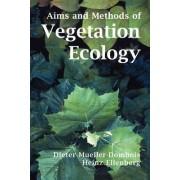 Aims and Methods of Vegetation Ecology by Dieter Mueller-Dombois