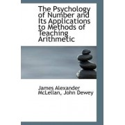The Psychology of Number and Its Applications to Methods of Teaching Arithmetic by James Alexander McLellan