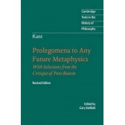 Immanuel Kant: Prolegomena to Any Future Metaphysics by Immanuel Kant