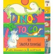 Dinos to Go: 7 Nifty Dinosaurs in 1 Swell Book by Sandra Boynton