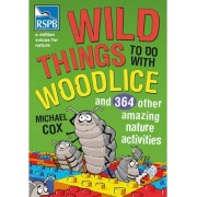 Wild Things To Do With Woodlice by Michael Cox