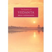 The Essence of Vedanta by Brian Hodgkinson