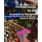 Portfolio Design for the Accessories Designer by Shenlei E Winkler