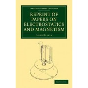 Reprint of Papers on Electrostatics and Magnetism by William Thomson
