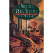 Seeing Is Believing by E X Ferrars