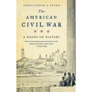 The American Civil War by Assistant Professor of History Christopher J Olsen