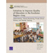 Initiatives to Improve Quality of Education in the Kurdistan Region Iraq: Administration, School Monitoring, Private School Policies, and Teacher Trai