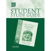 Student Study Guide to the Ancient Greek World by Professor of Classics and History at the City College of New York and the City University of New York Graduate Center Jennifer T Roberts