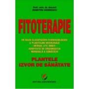 Fitoterapie. Plantele Izvor De Sanatate - Dumitru Dobrescu