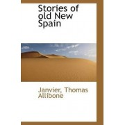 Stories of Old New Spain by Janvier Thomas Allibone