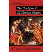 An Essay on the Development of Christian Doctrine by Bl John Henry Newman