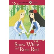 Ladybird Tales: Snow White and Rose Red by Ladybird