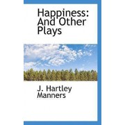 Happiness by J Hartley Manners