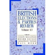 British Elections & Parties Review: Volume 13 by Colin Rallings
