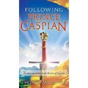 Following Prince Caspian by Professor of Philosophy Thomas Williams
