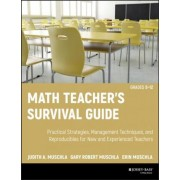 Math Teacher's Survival Guide by Judith A. Muschla