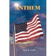 Anthem by Jerry K Loeb