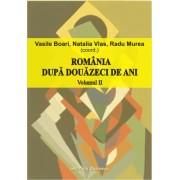 Romania dupa douazeci de ani (volumul II)