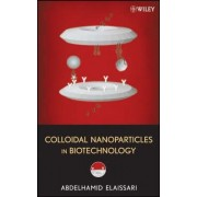 Colloidal Nanoparticles in Biotechnology by Abdelhamid Elaissari