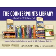 The Counterpoints Library: Complete 32-Volume Set: Resources for Understanding Controversial Issues in the Bible, Theology, and Church Life