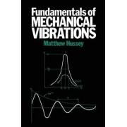 Fundamentals of Mechanical Vibrations by Matthew Hussey