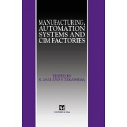 Manufacturing Automation Systems and CIM Factories by Kiyoji Asai