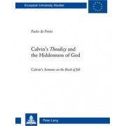 Calvin's Theodicy and the Hiddenness of God by Paolo de Petris