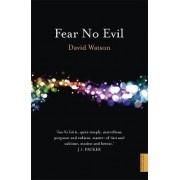 Fear No Evil by David Watson