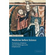 Medicine before Science by Roger French