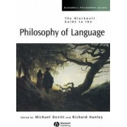 The Blackwell Guide to the Philosophy of Language by Michael Devitt