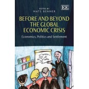 Before and Beyond the Global Economic Crisis by Mats Benner
