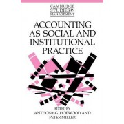 Accounting as Social and Institutional Practice by Anthony G. Hopwood