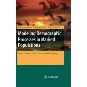Modeling Demographic Processes in Marked Populations by David L. Thomson