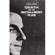 Death on the Installment Plan by Louis-Ferdinand Celine