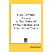 Steps Towards Heaven by Anonymous