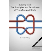Suturing: Principles and Techniques of Tying Surgical Knots Part 1 by Deemesh Oudit