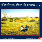If You're Not from the Prairie by David Bouchard