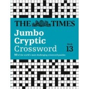 The Times Jumbo Cryptic Crossword Book 13 by Richard Browne
