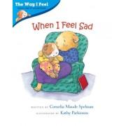 When I Feel Sad by Cornelia Maude Spelman