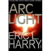 Arc Light - Eric L. Harry