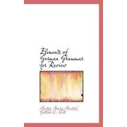Elements of German Grammar for Review by Gottlob C Cast Martin Henry Haertel