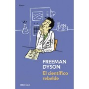 El cientifico rebelde / The Scientist as Rebel by Freeman Dyson