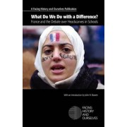 What Do We Do with a Difference? France and the Debate Over Headscarves in Schools by Facing History and Ourselves