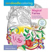 Zendoodle Coloring: Magical Fairies: Enchanting Scenes to Color and Display