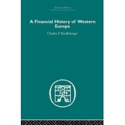 A Financial History of Western Europe by Charles Poor Kindleberger