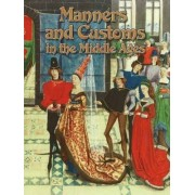 Manners and Customs in the Middle Ages by Marsha Groves