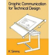 Graphic Communication for Technical Design by K. Simms