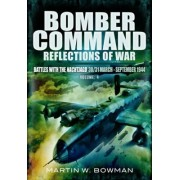 Bomber Command: Reflections of War: Battles with the Nachtjagd (30/31 March - September 1944) by Martin Bowman