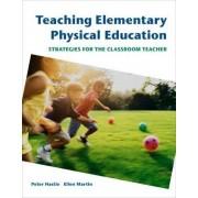 Teaching Elementary Physical Education by Ellen Martin